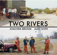 Two Rivers. Joachim Brohm / Alec Soth.