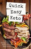 Quick Easy Keto: 5-Minute Ketogenic Diet Recipes for Beginners (eBook, ePUB)