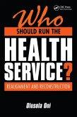 Who Should Run the Health Service? (eBook, PDF)