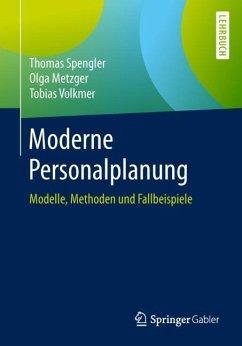 Moderne Personalplanung - Spengler, Thomas;Metzger, Olga;Volkmer, Tobias