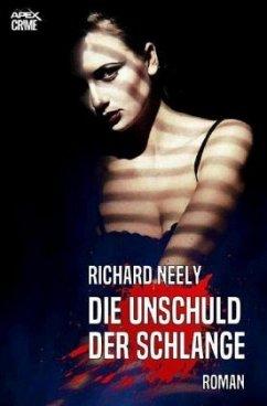 DIE UNSCHULD DER SCHLANGE - Neely, Richard