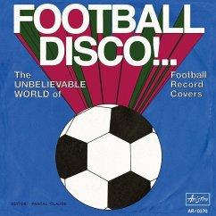 Football Disco! - Claude, Pascal; Caldarelli, Luciano; Hahn, Christian; Waite, Grahame