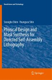 Physical Design and Mask Synthesis for Directed Self-Assembly Lithography