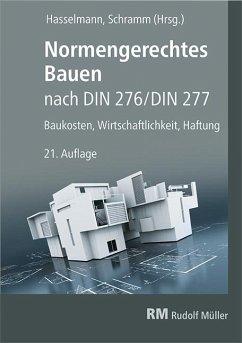 Normengerechtes Bauen nach DIN 276/DIN 277 - Hasselmann, Willi; Schramm, Clemens; Prote, Karsten; Zeitner, Regina