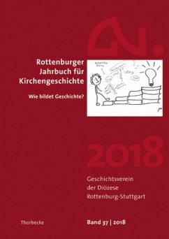 Rottenburger Jahrbuch für Kirchengeschichte 37/2018
