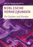 Biblische Verheißungen für Glauben und Wunder (eBook, ePUB)