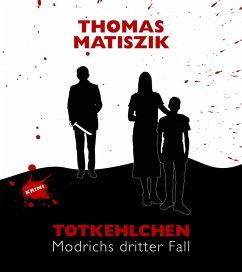 Totkehlchen (eBook, ePUB) - Matiszik, Thomas
