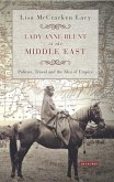 Lady Anne Blunt in the Middle East (eBook, ePUB)