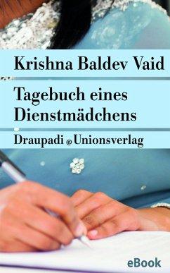 Tagebuch eines Dienstmädchens (eBook, ePUB) - Vaid, Krishna Baldev