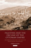Palestine and the Decline of the Ottoman Empire (eBook, PDF)