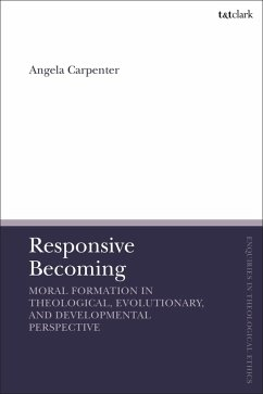 Responsive Becoming: Moral Formation in Theological, Evolutionary, and Developmental Perspective (eBook, PDF) - Carpenter, Angela