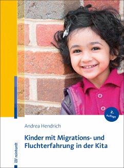 Kinder mit Migrations- und Fluchterfahrung in der Kita (eBook, PDF) - Hendrich, Andrea