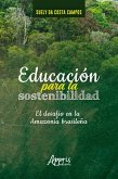 Educación Para la Sostenibilidad: El Desafío en la Amazonía Brasileña (eBook, ePUB)