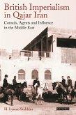 British Imperialism in Qajar Iran (eBook, ePUB)