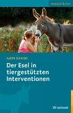 Der Esel in tiergestützten Interventionen (eBook, PDF)