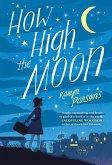 How High the Moon (eBook, ePUB)