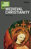 A Short History of Medieval Christianity (eBook, PDF)