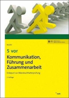 5 vor Kommunikation, Führung und Zusammenarbeit - Nicolini, Hans J.
