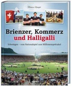 Brienzer, Kommerz und Halligalli - Renggli, Thomas