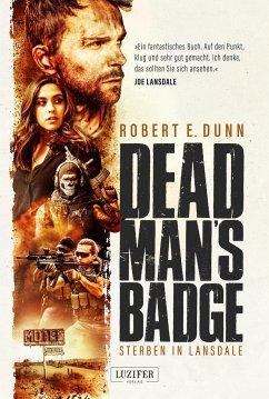 DEAD MAN'S BADGE - STERBEN IN LANSDALE - Dunn, Robert E.