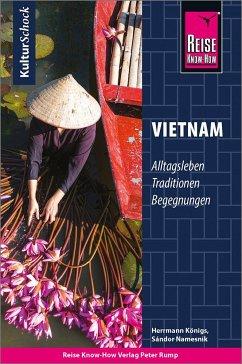 Reise Know-How KulturSchock Vietnam - Königs, Herrmann;Namesnik, Sándor