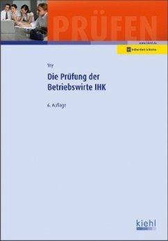 Die Prüfung der Betriebswirte IHK - Vry, Wolfgang
