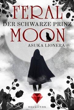 Der schwarze Prinz / Feral Moon Bd.2 - Lionera, Asuka