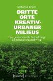 Dritte Orte kreativ-urbaner Milieus