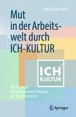 Mut in der Arbeitswelt durch ICH-KULTUR (eBook, PDF)
