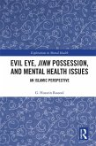 Evil Eye, Jinn Possession, and Mental Health Issues (eBook, PDF)
