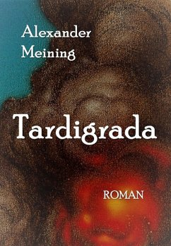 Tardigrada (eBook, ePUB) - Meining, Alexander
