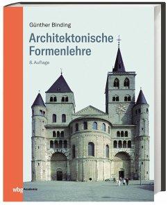 Architektonische Formenlehre - Binding, Günther