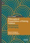 Philosophical Presentations of Raising Children (eBook, PDF)