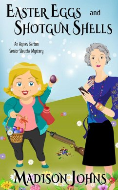 Easter Eggs and Shotgun Shells (An Agnes Barton Senior Sleuths Mystery, #18) (eBook, ePUB)