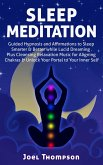 Sleep Meditation Guided Hypnosis and Affirmations to Sleep Smarter, Better & Longer while Aligning Chakras. Plus Cleansing Relaxation Music for Lucid Dreaming to Unlock Your Portal to Your Inner Self (eBook, ePUB)