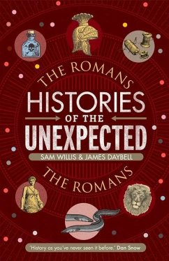 Histories of the Unexpected: The Romans - Willis, Dr Sam (Author); Daybell, Professor James
