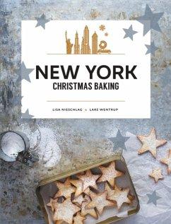New York Christmas Baking - Nieschlag, Lisa; Wentrup, Lars