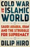 Cold War in the Islamic World (eBook, ePUB)