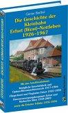 Die Geschichte der Bahnlinie Erfurt /West - Nottleben 1926-1967