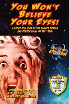 You Won´t Believe Your Eyes! A Front Row Look at the Science Fiction and Horror Films of the 1950s (eBook, ePUB)