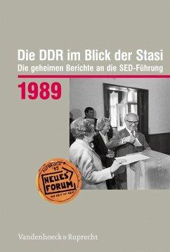 Die DDR im Blick der Stasi 1989
