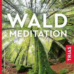 Waldmeditation (MP3-Download) - Schneider, Maren