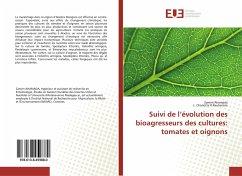Suivi de l'évolution des bioagresseurs des cultures: tomates et oignons