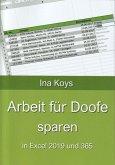 Arbeit für Doofe sparen: In Excel 2019 und 365 (eBook, ePUB)