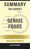 Summary of Genius Foods: Become Smarter, Happier, and More Productive While Protecting Your Brain for Life (Genius Living) by Max Lugavere (Discussion Prompts) (eBook, ePUB)