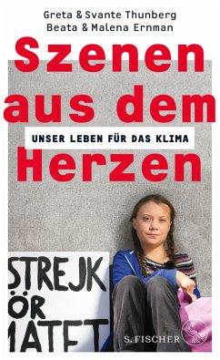 Szenen aus dem Herzen (eBook, ePUB) - Thunberg, Greta; Thunberg, Svante; Ernman, Malena; Ernman, Beata