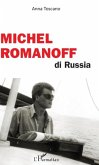 Michel Romanoff di Russia (eBook, PDF)