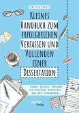 Kleines Handbuch zum erfolgreichen Verfassen und Vollenden einer Dissertation. Tipps, Tricks, Übungen und amüsante Anekdoten aus der Studienzeit (eBook, PDF)