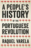 A People's History of the Portuguese Revolution (eBook, ePUB)