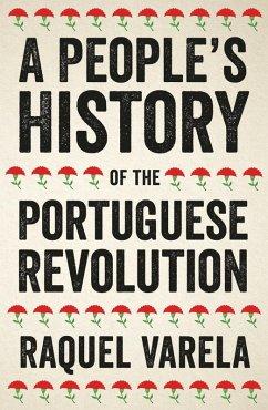 A People's History of the Portuguese Revolution (eBook, ePUB) - Varela, Raquel